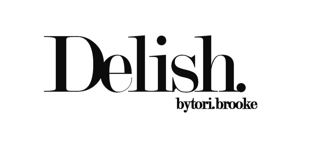 Welcome to Delish by Tori Brooke